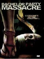Bachelor party massacre (2006).jpg