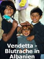 Vendetta - Blutrache in Albanien (1996).jpg